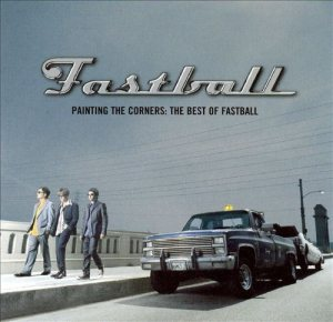 Fastball - Painting the Corners: the Best of Fastball