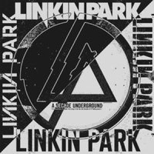 Linkin Park - A Decade Underground cover art