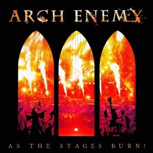 Arch Enemy - As the Stages Burn! (Live at Wacken 2016) cover art