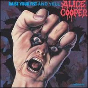 Alice Cooper - Raise Your Fist and Yell cover art