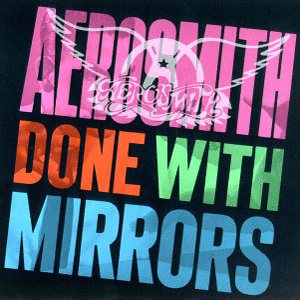 Aerosmith - Done With Mirrors cover art
