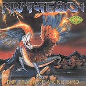 Armageddon - The Tears Of A King Bird cover art