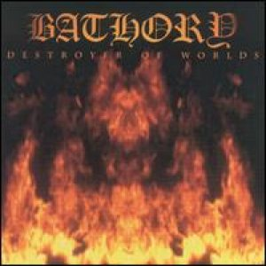 Bathory - Destroyer Of Worlds cover art