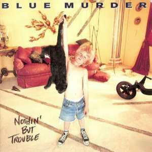 Blue Murder - Nothin' But Trouble cover art