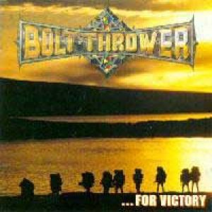 Bolt Thrower - ...For Victory cover art