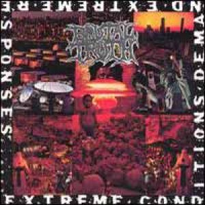 Brutal Truth - Extreme Conditions Demand Extreme Responses cover art