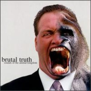 Brutal Truth - Sounds Of The Animal Kingdom cover art