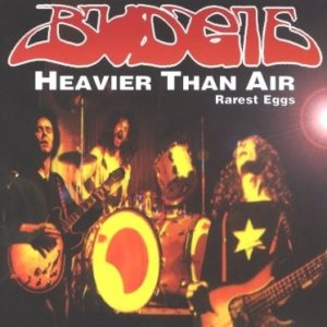 Budgie - Heavier Than Air (Rarest Eggs) cover art