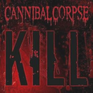 Cannibal Corpse - Kill cover art