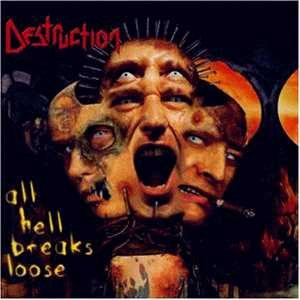 Destruction - All Hell Breaks Loose cover art
