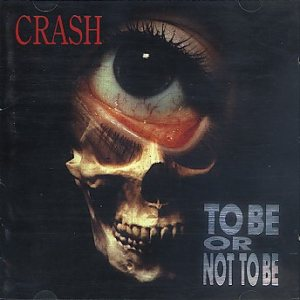 Crash - To Be Or Not To Be cover art