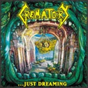 Crematory - ...Just Dreaming cover art