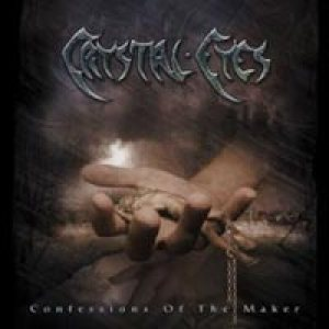 Crystal Eyes - Confessions Of The Maker cover art