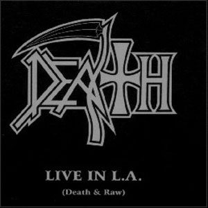Death - Live In L.A. (Death & Raw) cover art
