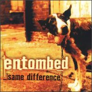 Entombed - Same Difference cover art