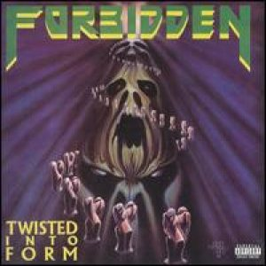 Forbidden - Twisted Into Form cover art