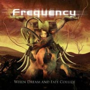 Frequency - When Dream And Fate Collide cover art