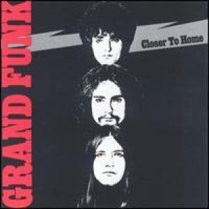 Grand Funk Railroad - Closer To Home cover art