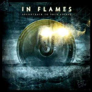 In Flames - Soundtrack To Your Escape cover art