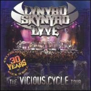 Lynyrd Skynyrd - Lyve: The Vicious Cycle Tour cover art