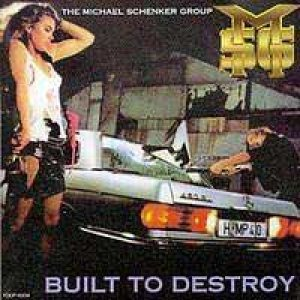 The Michael Schenker Group - Built To Destroy cover art
