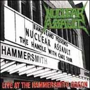 Nuclear Assault - Live At The Hammersmith Odeon cover art