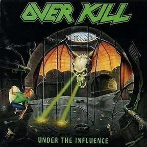 Overkill - Under The Influence cover art