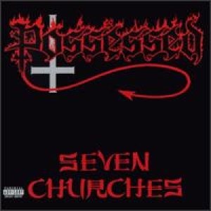 Possessed - Seven Churches cover art