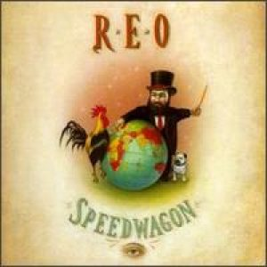 REO Speedwagon - The Earth, A Small Man, His Dog And A Chicken cover art