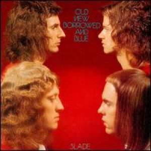 Slade - Old New Borrowed And Blue cover art
