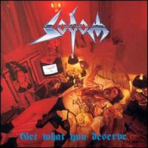 Sodom - Get What You Deserve cover art