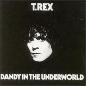 T. Rex - Dandy In The Underworld cover art