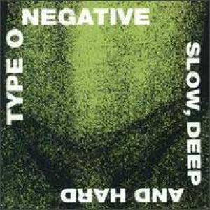Type O Negative - Slow, Deep And Hard cover art