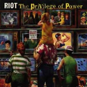 Riot - The Privilege Of Power cover art