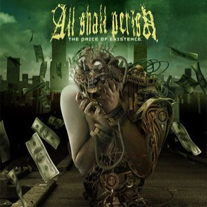 All Shall Perish - The Price Of Existence cover art