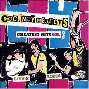 Cockney Rejects - Greatest Hits Volume 3 - Live and Loud cover art