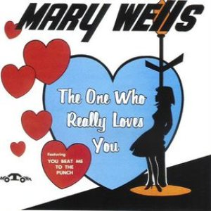 Mary Wells - The One Who Really Loves You cover art
