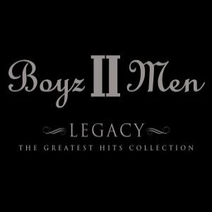 Boyz II Men - Legacy: The Greatest Hits Collection cover art