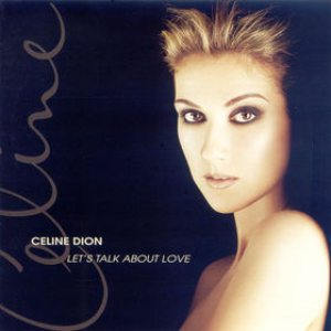 Celine Dion - Let's Talk About Love cover art