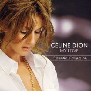 Celine Dion - My Love: Essential Collection cover art