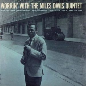 The Miles Davis Quintet - Workin' With the Miles Davis Quintet cover art
