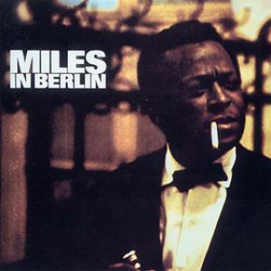 Miles Davis - Miles in Berlin cover art