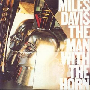 Miles Davis - The Man With the Horn cover art
