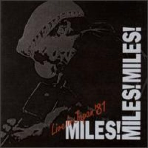 Miles Davis - Miles! Miles! Miles! Live in Japan '81 cover art