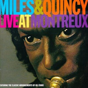 Miles Davis / Quincy Jones - Miles & Quincy Live at Montreux cover art