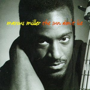 Marcus Miller - The Sun Don't Lie cover art