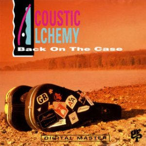 Acoustic Alchemy - Back on the Case cover art
