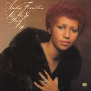 Aretha Franklin - Let Me in Your Life cover art