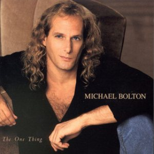Michael Bolton - The One Thing cover art