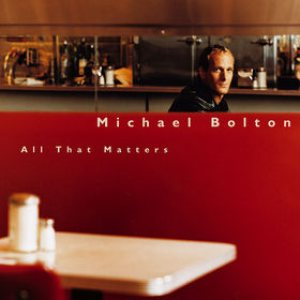 Michael Bolton - All That Matters cover art